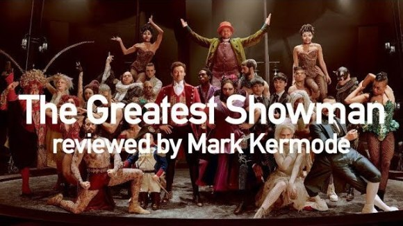 Kremode and Mayo - The greatest showman reviewed by mark kermode