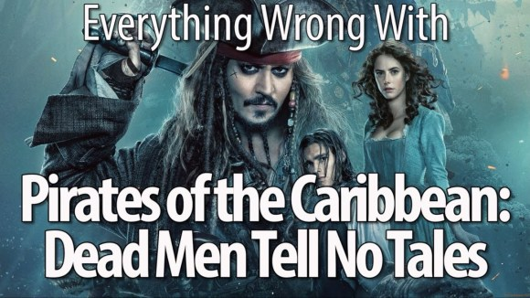 CinemaSins - Everything wrong with pirates of the caribbean: dead men tell no tales