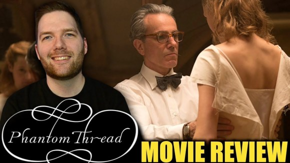 Chris Stuckmann - Phantom thread - movie review
