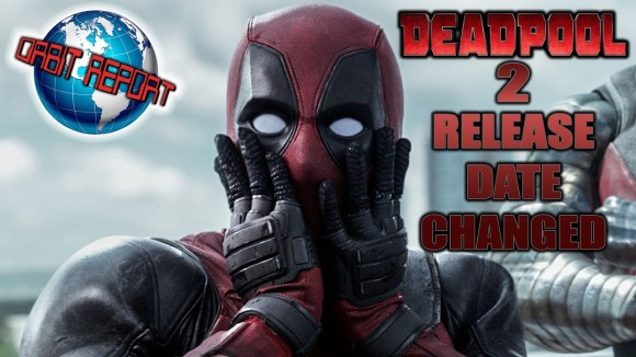 Channel Awesome - Deadpool 2 release date changed - orbit report