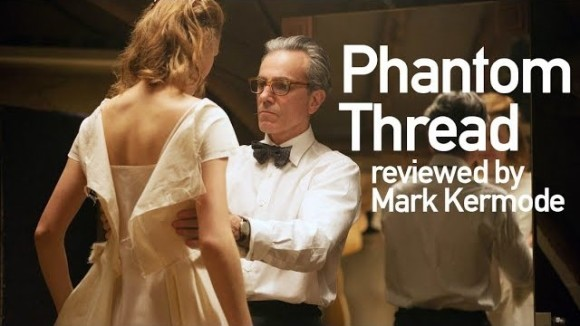 Kremode and Mayo - Phantom thread reviewed by mark kermode