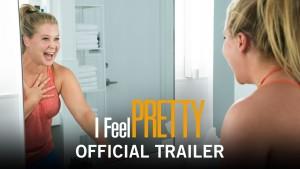 I Feel Pretty (2018) video/trailer
