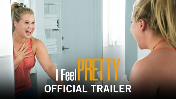 I Feel Pretty - official trailer
