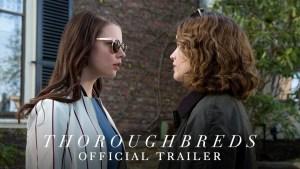 Thoroughbreds (2017) video/trailer