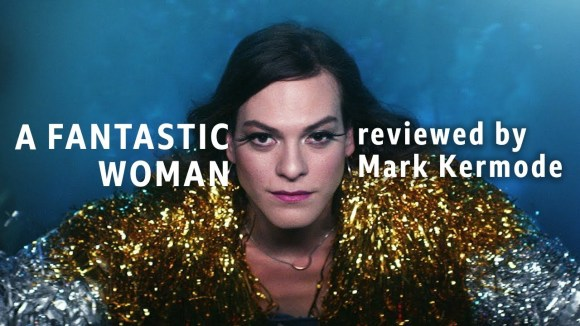 Kremode and Mayo - A fantastic woman reviewed by mark kermode