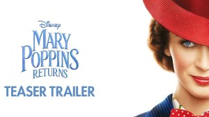 Mary Poppins Returns (2018) video/trailer