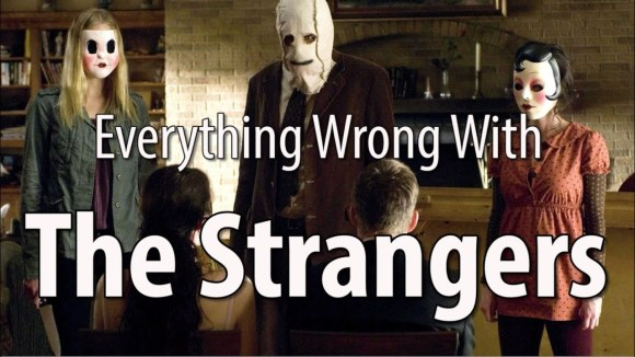 CinemaSins - Everything wrong with the strangers in 10 minutes or less