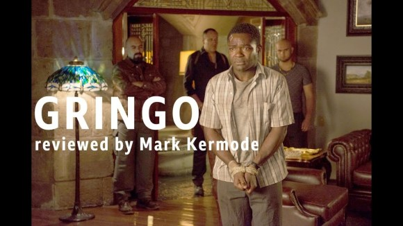 Kremode and Mayo - Gringo reviewed by mark kermode
