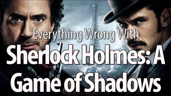 CinemaSins - Everything wrong with sherlock holmes: a game of shadows