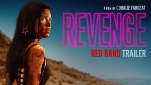 Revenge (2017) video/trailer