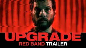 Upgrade (2018) video/trailer