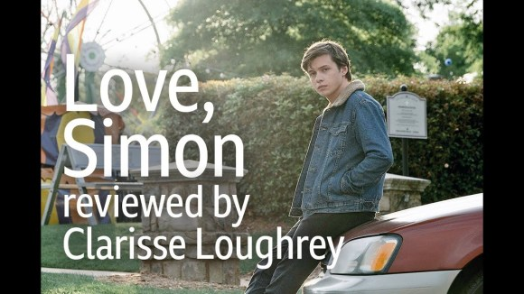 Kremode and Mayo - Love, simon reviewed by clarisse loughrey