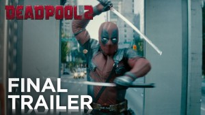 Deadpool 2 (2018) video/trailer