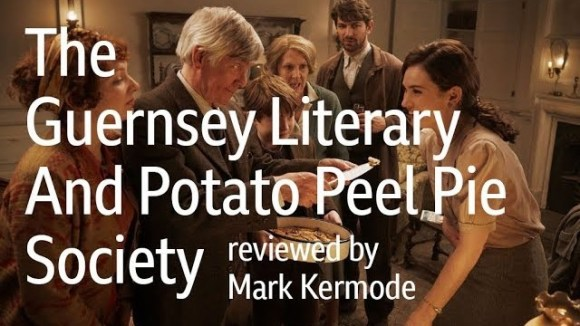 Kremode and Mayo - The guernsey literary and potato peel pie society reviewed by mark kermode