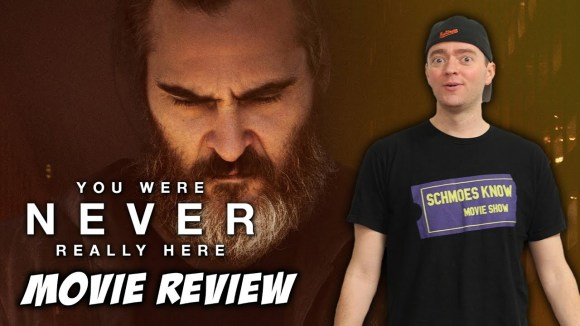 Schmoes Knows - You were never really here movie review