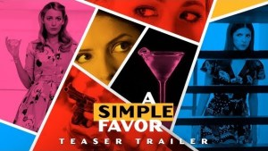 A Simple Favor (2018) video/trailer