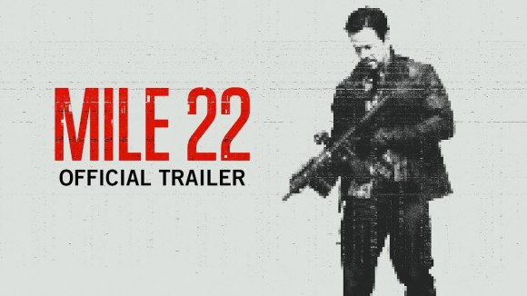 Mile 22 - official trailer