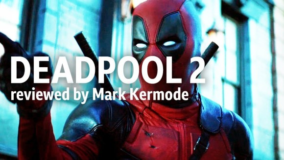 Kremode and Mayo - Deadpool 2 reviewed by mark kermode