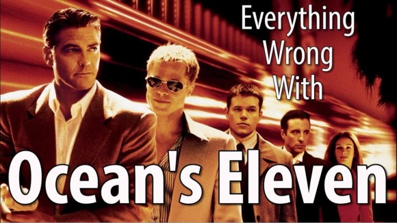 CinemaSins - Everything wrong with ocean's eleven in 18 minutes or less