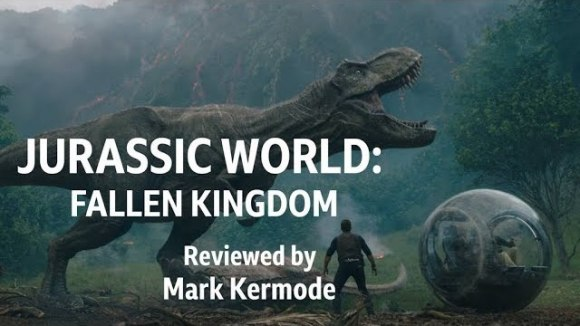 Kremode and Mayo - Jurassic world: fallen kingdom reviewed by mark kermode