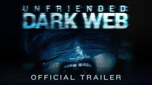 Unfriended: Dark Web (2018) video/trailer