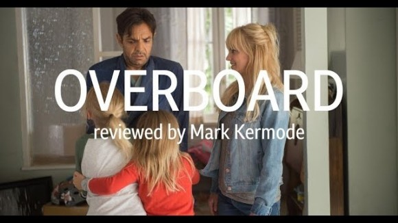 Kremode and Mayo - Overboard reviewed by mark kermode