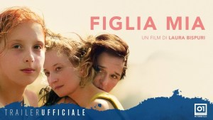 Figlia mia (2018) video/trailer