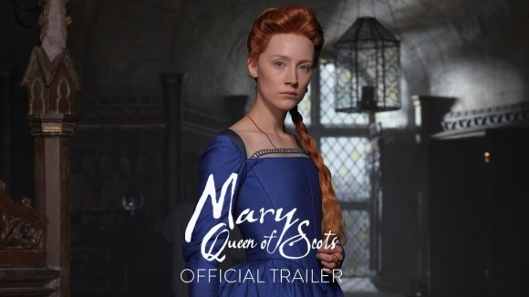Mary Queen of Scots - official trailer