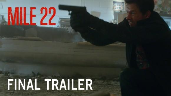 Mile 22 - final trailer