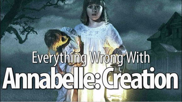 CinemaSins - Everything wrong with annabelle: creation in 15 minutes or less