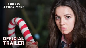 Anna and the Apocalypse (2017) video/trailer