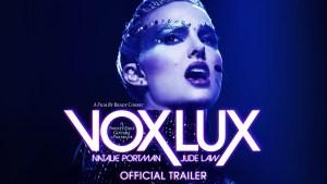 Vox Lux (2018) video/trailer