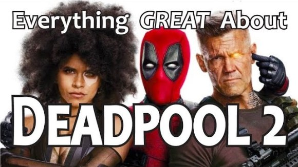 CinemaWins - Everything great about deadpool 2!