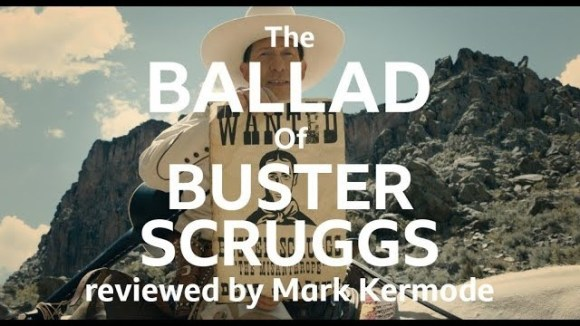Kremode and Mayo - The ballad of buster scruggs reviewed by mark kermode