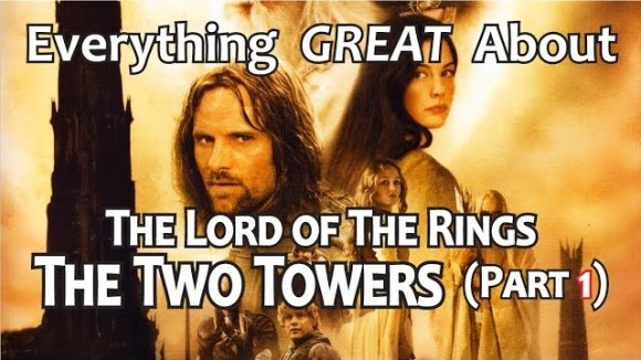 CinemaWins - Everything great about the lord of the rings: the two towers! (part 1)