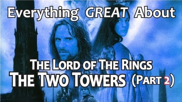 CinemaWins - Everything great about the lord of the rings: the two towers! (part 2)