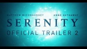 Serenity (2019) video/trailer