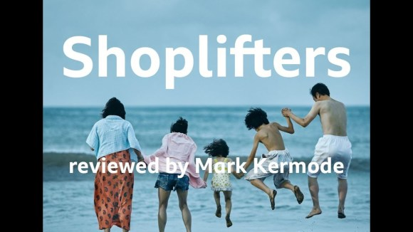 Kremode and Mayo - Shoplifters reviewed by mark kermode