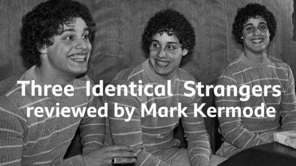 Kremode and Mayo - Three identical strangers reviewed by mark kermode