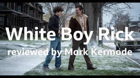 Kremode and Mayo - White boy rick reviewed by mark kermode