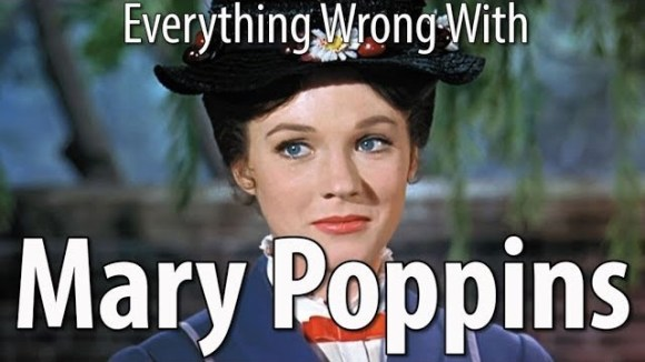 CinemaSins - Everything wrong with mary poppins in 15 minutes or less