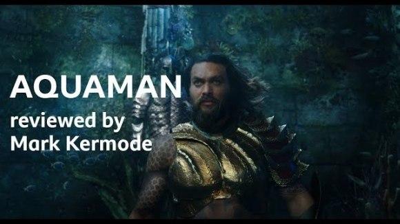 Kremode and Mayo - Aquaman reviewed by mark kermode