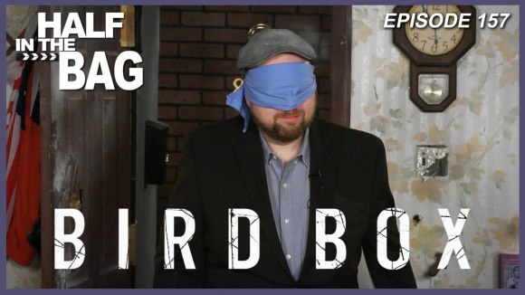 RedLetterMedia - Half in the bag episode 157: bird box