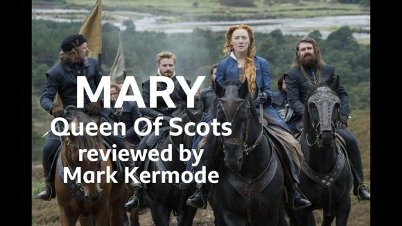 Kremode and Mayo - Mary queen of scots reviewed by mark kermode
