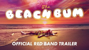 The Beach Bum (2019) video/trailer