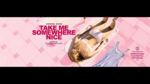 Take Me Somewhere Nice (2019) video/trailer