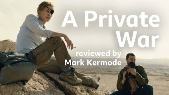 Kremode and Mayo - A private war reviewed by mark kermode