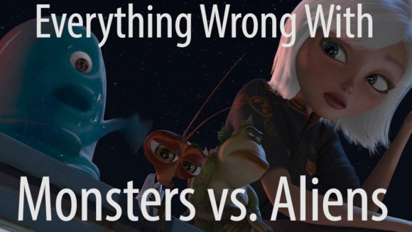CinemaSins - Everything wrong with monsters vs. aliens