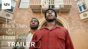 The Last Black Man in San Francisco (2019) video/trailer