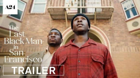 The Last Black Man in San Francisco - official trail;er